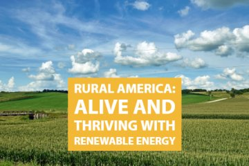 Rural America:  Alive and Thriving with Renewable Energy