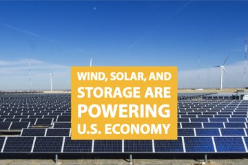 Wind, Solar and Storage Are Powering US Economy