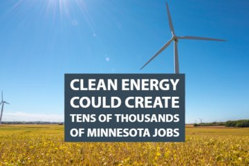 Clean Energy Could Create Tens of Thousands of Minnesota Jobs