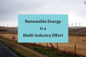 Renewable Energy is a Multi-Industry Effort