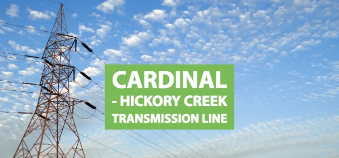 Cardinal Hickory Creek Transmission Line is a Necessary Improvement and will Enable Renewable Energy