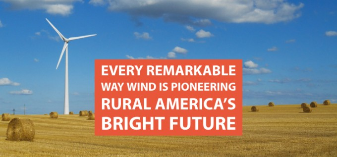 Every Remarkable Way Wind is Pioneering Rural Americas Bright Future   Clean Grid Alliance