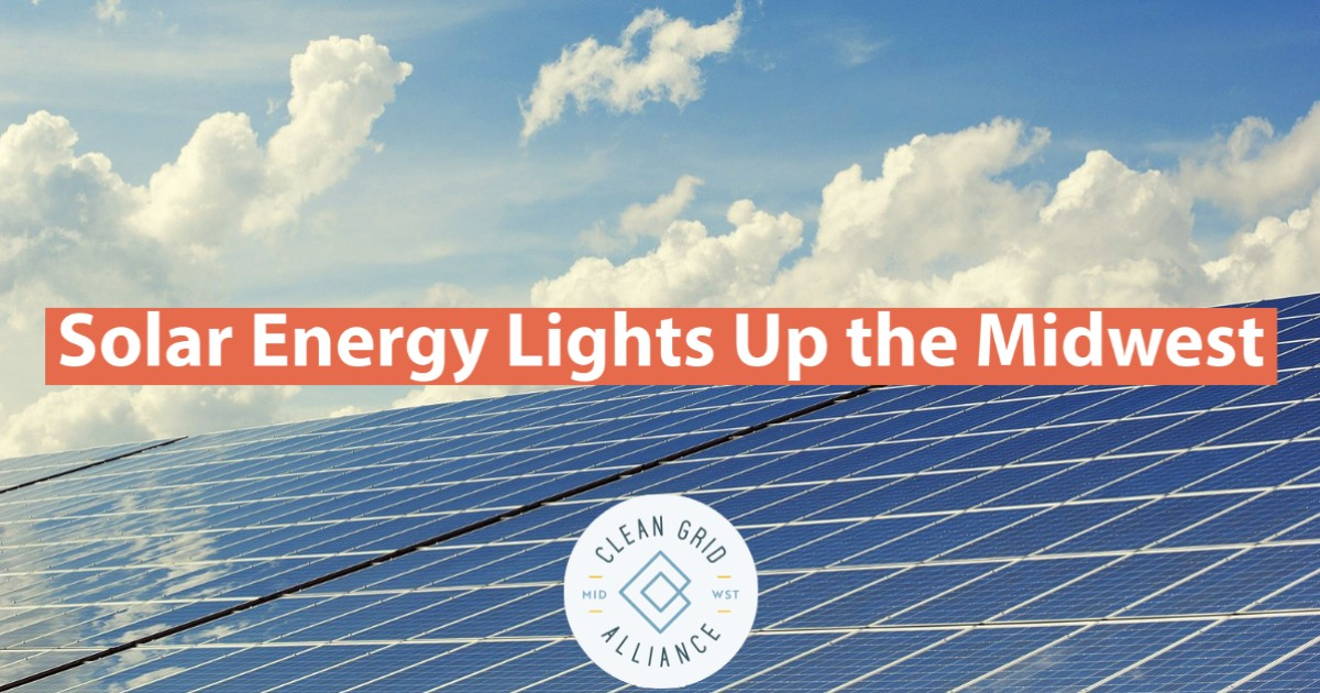 Clean Grid Alliance | Solar Energy Lights Up the Midwest